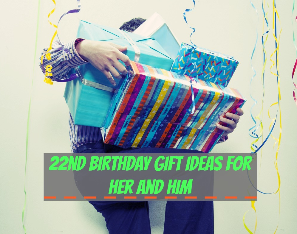 22nd Birthday Gift Ideas for Her and Him